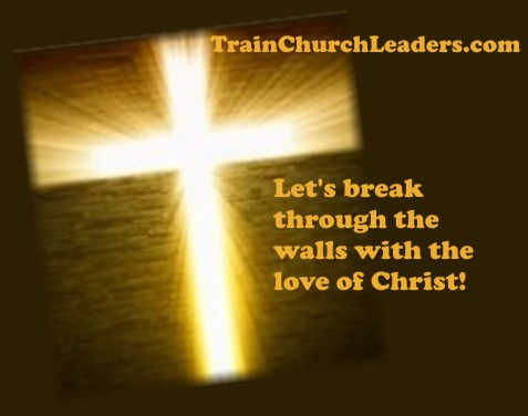 Leaders, Break Through with the Love of Christ