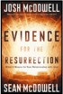 Evidence for the Resurrection by Josh McDowell