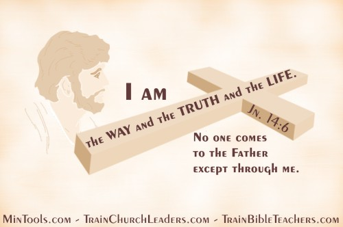 Jesus is the Way, Truth, Life - No Watering Down the Truth