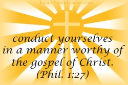 Conduct Yourselves Worthy of the Gospel
