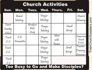 Too Busy with Church Activities to Fulfill the Great Commission to Go & Make Disciples
