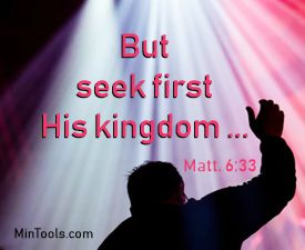 Seeking First His Kingdom Changes Perspective When Praying