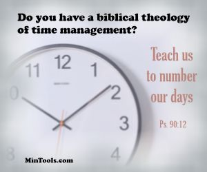 With a Biblical Theology of Time Management We Know the Spirit Helps Us Manage Time